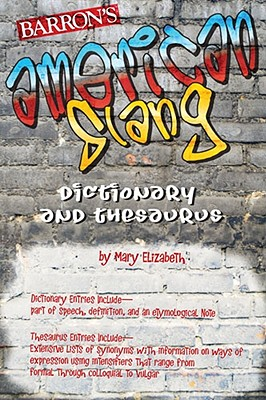 American Slang Dictionary and Thesaurus By Elizabeth, Mary