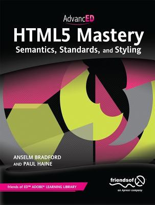 Html5 Mastery By Bradford, Anselm/ Haine, Paul